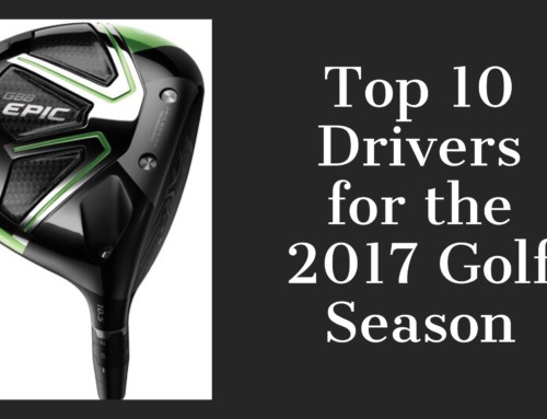 Top 10 Drivers for the 2017 Golf Season
